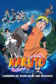 Naruto il film: I guardiani del Regno della Luna Crescente