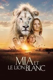 Mia i biały lew / Mia and the White Lion / Mia et le lion blanc (2018)