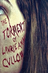 The Torment of Laurie Ann Cullom movie