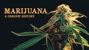 Marijuana: A Chronic History en streaming