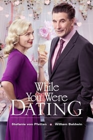 While You Were Dating (2017)