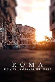 Roma. È finita la grande bellezza? (2021)