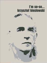 Krzysztof Kieslowski: I'm So-So… (1995)