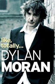 Dylan Moran: Like, Totally… (2006)