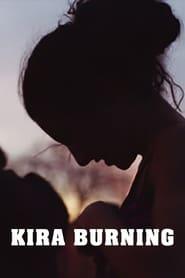 Kira Burning (2018)