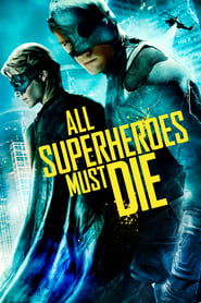 All Superheroes Must Die [2011]