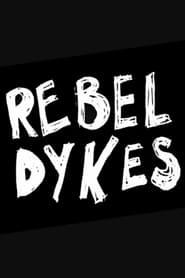 Rebel Dykes (2021)