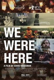 We Were Here (2011)
