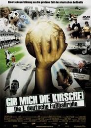 Gib mich die Kirsche! – Die 1. deutsche Fußballrolle 2004