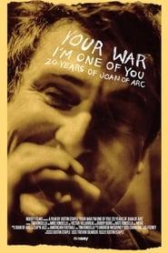 مشاهدة فيلم Your War (I'm One of You): 20 Years of Joan of Arc 2017 مترجم أون لاين بجودة عالية