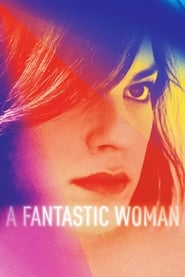 A Fantastic Woman (2018) Watch Online Free