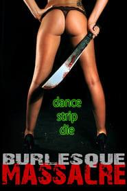 مشاهدة فيلم Burlesque Massacre 2011 مترجم أون لاين بجودة عالية