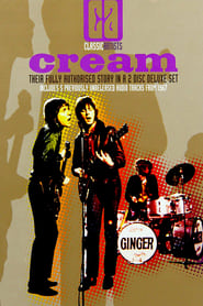 Classic Artists: Cream – Their Fully Authorized Story