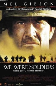 We Were Soldiers - Fino all'ultimo uomo 2002