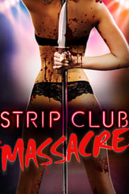 Strip Club Massacre (2017) Full Movie