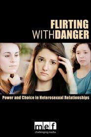 Flirting with Danger: Power & Choice in Heterosexual Relationships