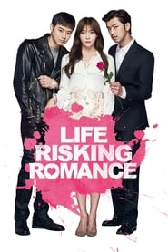 Life Risking Romance (2016) online
