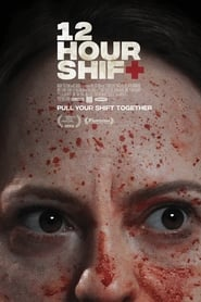 Regardez 12 Hour Shift Online HD Française (2020)