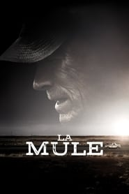 La Mule - Regarder Film Streaming Gratuit
