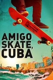 Amigo Skate, Cuba (2018)