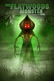 The Flatwoods Monster: A Legacy of Fear (2018)
