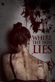 Where the Skin Lies (2017) Watch Online Free