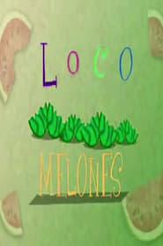 Loco Melones