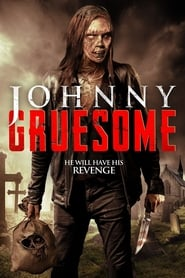 Johnny Gruesome streaming