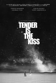 Tender Is the Kiss 2020