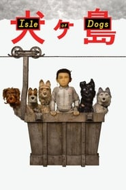 Isle of Dogs (2018) Ganool