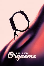 Watch 1 Billion Orgasms (2018) Fmovies