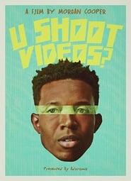 مشاهدة فيلم U Shoot Videos? مترجم
