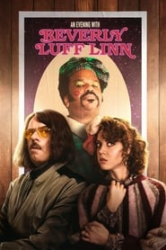 An Evening with Beverly Luff Linn (2018) Full Movie Watch Online Free