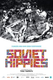 مشاهدة فيلم Soviet Hippies 2017 مترجم أون لاين بجودة عالية