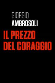 Giorgio Ambrosoli - Il prezzo del coraggio 2019