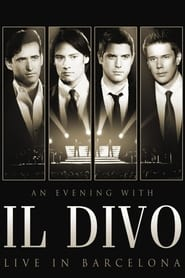 Il Divo – An Evening With Il Divo – Live In Barcelona