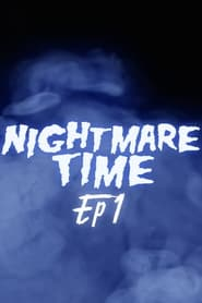 Nightmare Time Episode 1