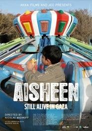 Aisheen (Still Alive in Gaza) (2010)