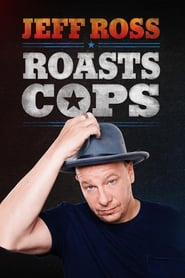 Poster Jeff Ross Roasts Cops 2016