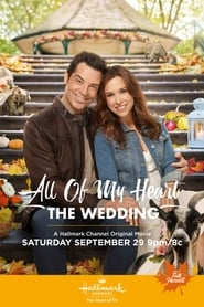 All of My Heart: The Wedding (2018) Watch Online Free