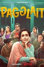 Pagglait 2021 Hindi NF Movie WebRip 300mb 480p 1GB 720p 2.5GB 1080p