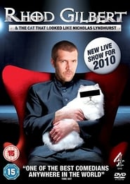 Rhod Gilbert and The Cat That Looked Like Nicholas Lyndhurst (2010)