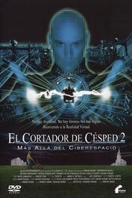 El cortador de césped II: más allá del ciberespacio (1996) Lawnmower Man 2: Beyond Cyberspace