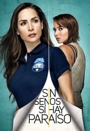 Sin senos sí hay paraíso - Season 4 : Season 4