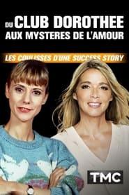 Du Club Dorothée aux Mystères de l'amour : Les coulisses d'une success story (2021) torrent