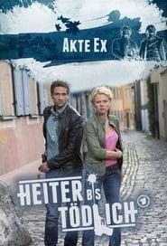 Heiter bis tödlich - Akte Ex 2012