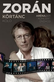 Zorán – Aréna 2011 Körtánc kóló HD Download or watch online – VIRANI MEDIA HUB