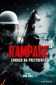 Rampage 3: Zamach na prezydenta / Rampage: President Down (2016)