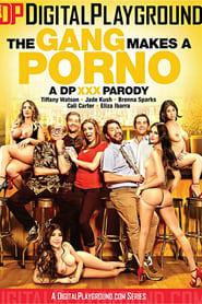 The Gang Makes A Porno: A DP XXX Parody (2018)