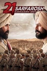 21 Sarfarosh - Saragarhi 1897 2018